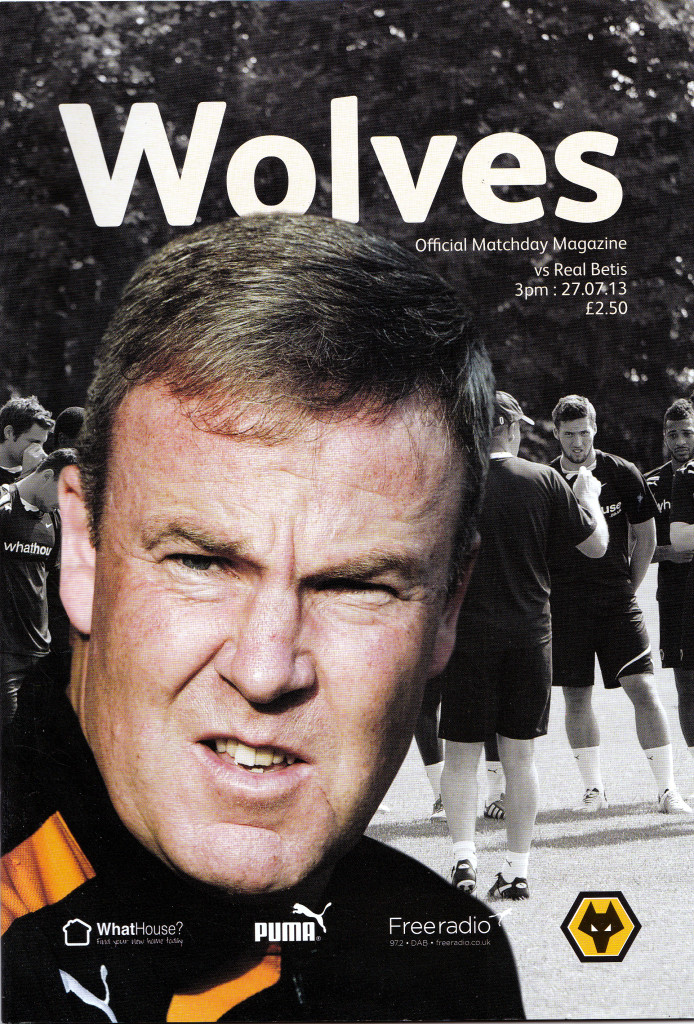 Jackett on the jacket.....Wolves' head coach on the front cover of the programme for his first home game - the friendly with Real Betis 22 months ago.